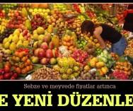 Sebze ve Meyvede Yeni Düzenleme Geliyor